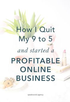 How I quit my 9 to 5 job and started a successful, profitable online graphic design business. Are you ready to quit your day job? By Speak Social Agency