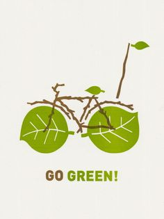 Go Green! — Posters For GOOD