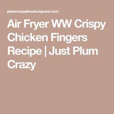 Air Fryer WW Crispy Chicken Fingers Recipe | Just Plum Crazy