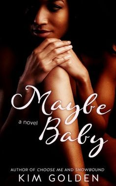 Maybe Baby: still reading and will update once I finish. But so far, quite engaging, well written story.