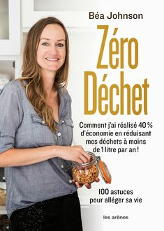 """Zero Waste Home is now out in French as """"Zero Dechet"""" - the true story of how a French-American family reduced their trash to nothing and their living expenses by an enormous 40%."""