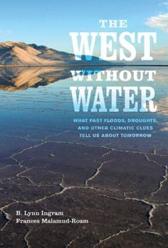 The West without Water documents the tumultuous climate of the American West over twenty millennia, with tales of past droughts and deluges and predictions about the impacts of future climate change on water resources.