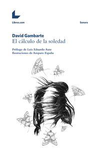 El cálculo de la soledad - Prólogo de Luis Eduardo Aute