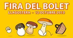 XI Fira del Bolet de Llagostera (Amb demostració d'oficis relacionats amb els bolets, tallers gastronòmics, llegendes teatralitzades, espectacles infantils i altres activitats.) Catalonia