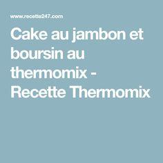 Cake au jambon et boursin au thermomix - Recette Thermomix Tiramisu, Cordon Bleu, Chorizo, Food And Drink, Boursin, Aide, Biscuits, Robot Thermomix, Palmiers