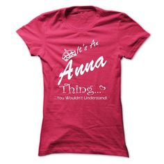 Its An ANNA Thing You Wouldnt Understand #teeshirt #clothing