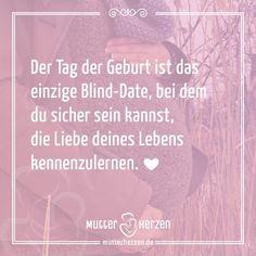 Spruch: Der Tag Der Geburt Ist Das Einzige Blind Date, Bei Dem Du