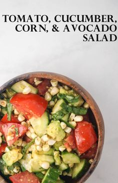 Healthy Tomato, Corn, Cucumber, and Avocado Salad