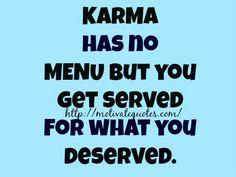Motivate Inspiring Life Quotes | Motivational and Inspirational Quotes Karma Quotes, Qoutes, Karma Has No Deadline, You Got Served, Motivational Quotes, Inspirational Quotes, Inspiring Quotes About Life, You Deserve, Cute Quotes