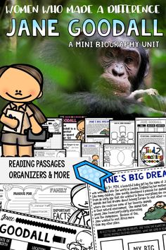 Use this Jane Goodall Mini Biography Unit to help you study and organize your learning about the world's foremost expert on chimpanzees. Included in this mini-unit you will find short reading passages, organizers, interactive notebook foldable activities, writing activities, posters, video links, and more. Your students will love studying the life of this amazing woman: Jane Goodall.