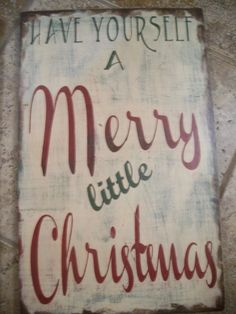 Have yourself a Merry little Christmas...vintage shabby chic Sign Christmas Holidays -WInter Decor, Christmas Season, Christmas Sign via Etsy