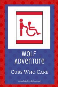 Great projects for the Wolf Cub Scout adventure, Cubs Who Care.