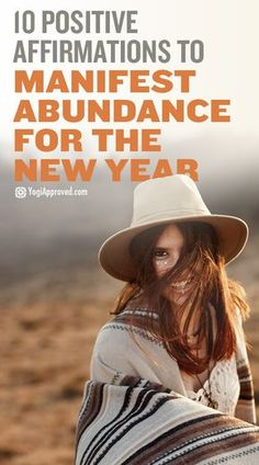 Affirmations can bring real change into your life. These ten affirmations will help you manifest abundance just in time for the new year.