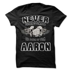 Never Underestimate The Power Of Team AARON - 99 Cool Team Shirt ! T-Shirts, Hoodies (22.25$ ==► BUY Now!)
