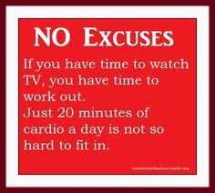 I have to stop making excuses..