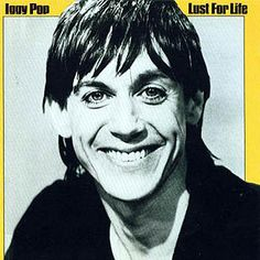Lust for Life- Iggy Pop