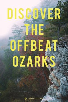 Uncover Arkansas and Missouri's offbeat Ozarks.