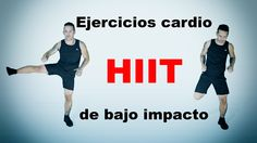 Ejercicios cardio HIIT de bajo impacto para adelgazar.