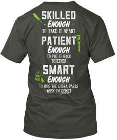 Mechanic Skilled Enough To Take It Apart Patient Enough To Put It Back Together Smart Enough To Hide The Extra Parts... Smoke Gray T-Shirt Back