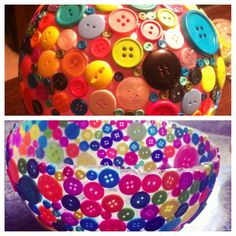 Button bowl  1. Blow up balloon  2. Layer Elmer's glue, dry  3. Another layer of glue then..  4. Add buttons, dry 5. Top layer of mod podge, dry  6. Second layer mod podge, dry overnight 7. Slowly deflate balloon, glue will peel off 8. Admire