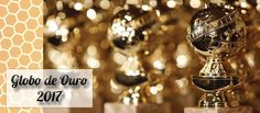 Globo de Ouro 2017: Vencedores | Debora Montes Blog No blog você confere todos os vencedores do Globo de Ouro 2017. O grande vencedor da noite foi o filme La La Land, com Emma Stone e Ryan Gosling