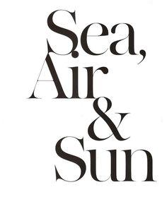 Sea Air and Sun