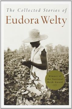 "The Collected Stories of Eudora Welty by Eudora Welty -- Don't miss ""Why I Live at the PO"" and ""A Worn Path."" Masterful storyteller. PBS has a recording of Miss Welty reading ""Why I Live at the PO"" that is wonderful."
