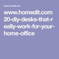 www.homedit.com 20-diy-desks-that-really-work-for-your-home-office