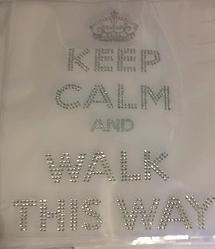 KEEP CALM AND WALK THIS WAY HUGE 11X14