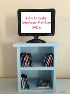 American Girl DVDs TV is a picture frame (bought at michaels)
