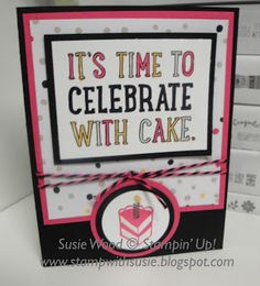 Stampin' Up!- A cool birthday card using the new set- 'Party with Cake', along withe the coordinating It's My Party Designer Paper. And check out the Melon Mambo & Black Baker's Twine!