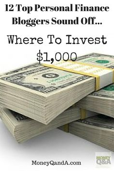 I asked 12 of the best personal finance bloggers and money experts the best way to invest money for a new investor to put $1,000 to work in the market.