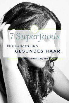 7 Superfoods für langes, gesundes Haar