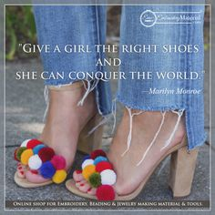 👒GIVE A #GIRL THE #RIGHT #SHOES & SHE CAN #CONQUER THE #WORLD 👍  #morningquote #modayquote #todayquote #fashionquote #embroideryquote