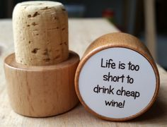 Life is too short to drink cheap wine! - Wine Bottle Stopper by ArtyAlphabet on Etsy
