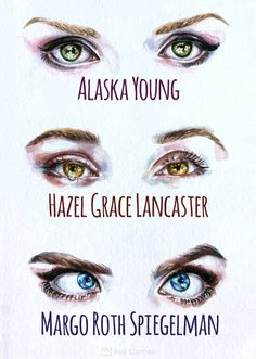 Windows to the Soul Watercolor Tribute to the leading ladies of John Green's novels featuring iamcaradelevingne as Margo and ShaileneWoodley as Hazel. Look closely, the detail in each eye is meant to represent a very important part of each character.
