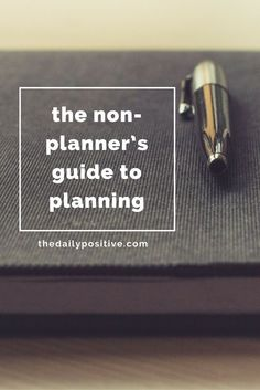 There isnt a wrong way to view life, but we do need to make sure we dont neglect our futures and prevent our dreams from becoming a reality. So in case you need some extra help like me, here is the non-planners guide to planning.