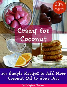 New E-book Crazy for Coconut: 45+ Simple Recipes to Add More Coconut Oil to Your Diet. 33% off right now!