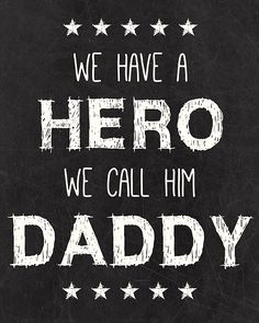 We have a hero... We call him DADDY