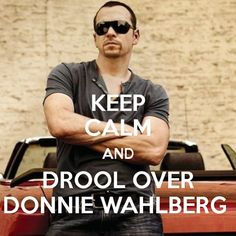 kee calm and drool over Donnie Wahlberg