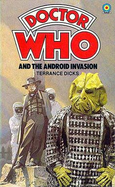 In The Android Invasion was released as a novelisation by Target Books under the title Doctor Who and the Android Invasion. The Doctor and Sarah arrive safely back on Earth - or do they? Dr Who Books, Doctor Who Books, Doctor Who Poster, All Doctor Who, 4th Doctor, Classic Doctor Who, First Doctor, Good Doctor, Book Cover Art