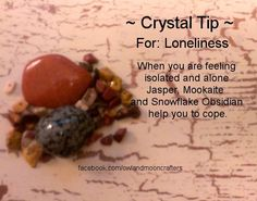 ✯ Crystal Tip: For Lonilness ✯ https://www.etsy.com/ca/shop/MagickalGoodies