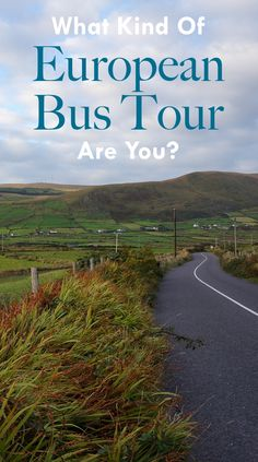 There are so many ways to get around Europe. We've driven through Italy, France and Spain. We've traversed the continent by train. What we haven't done is a bus tour. Find out how to match the right bus tour to match your personality and interests with this fun guide.
