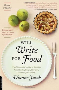Will Write for Food: The Complete Guide to Writing Cookbooks, Blogs, Reviews, Memoir, and More (Will Write for Food: The Complete Guide to Writing Blogs,) by Dianne Jacob, http://www.amazon.com/dp/0738214043/ref=cm_sw_r_pi_dp_Mvk6pb1B1H1NW