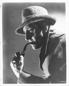 I Know, others have played him but Basil Rathbone is my favorite Sherlock Holmes