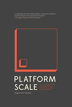 Platform Scale: How an emerging business model helps startups build large empires with minimum investment (English Edition) par [Choudary, Sangeet Paul] Business Model, Start Up Business, Types Of Books, Windows Phone, English, Book Authors, New Work, Investing, Empire