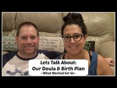 Our Doula & Birth Plan / What We Loved & What Didn't Work For Us - YouTube