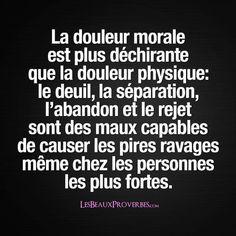 La douleur morale et physique Positive Attitude, Positive Quotes, French Quotes, Bad Mood, Entrepreneur Quotes, Learn French, Sad Quotes, Divorce, Favorite Quotes