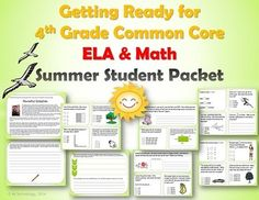 PRODUCT DESCRIPTION:  Getting Ready for 4th Grade CCSS Summer ELA and Math Packet  This 39-page CCSS aligned Summer Packet gives students who just completed 3rd grade a preview of 4th grade-level material in both ELA and Math.