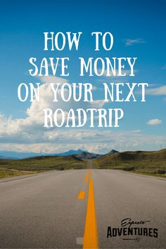 How To Save Money On Your Next Roadtrip